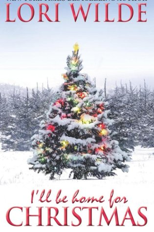 I'll Be Home for Christmas A Twilight, Texas Novel By Lori Wilde