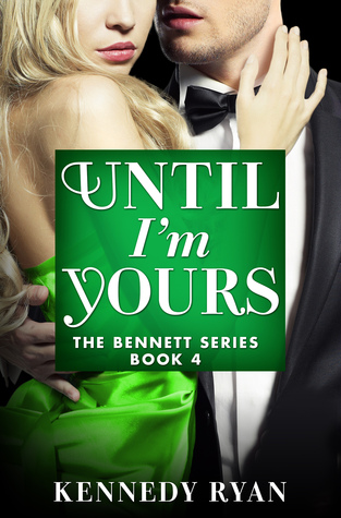 Until I'm Yours by Kennedy Ryan ~ Review