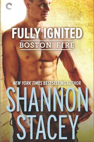 Recommend Romance! Fully Ignited (Boston Fire) by Shannon Stacey