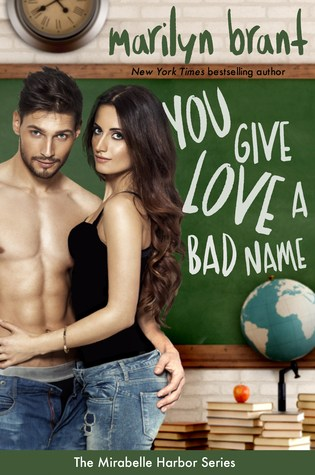 You Give Love a Bad Name by Marilyn Brant