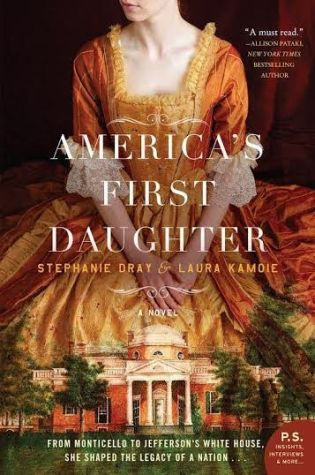 AMERICA'S FIRST DAUGHTER by Stephanie Dray and Laura Kamioe