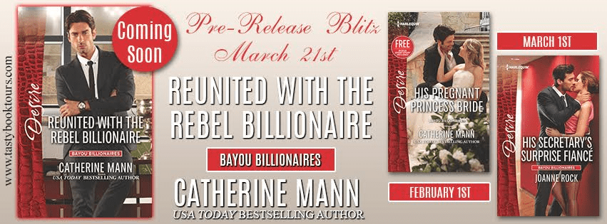 Pre-Release Blast! REUNITED WITH THE REBEL BILLIONAIRE by Catherine Mann