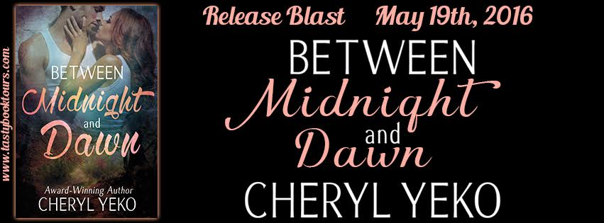 BETWEEN MIDNIGHT AND DAWN by Cheryl Yeko Excerpt & Giveaway!