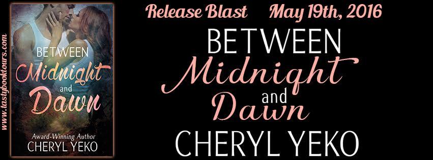 BETWEEN MIDNIGHT AND DAWN by Cheryl Yeko Excerpt & Giveaway!
