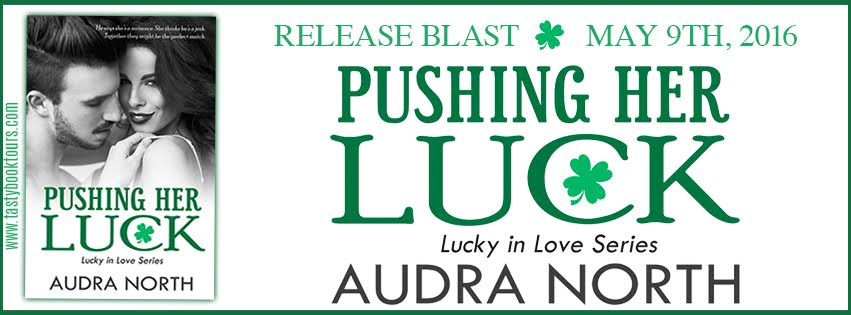 Pushing Her Luck by Audra North