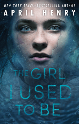The Girl I Used To Be by April Henry