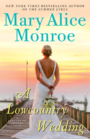 A Lowcountry Wedding by Mary Alice Monroe