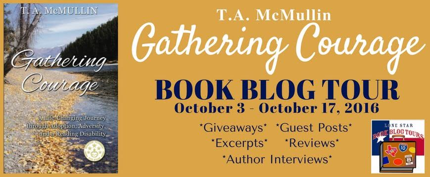 GATHERING COURAGE by: T.A. McMullin