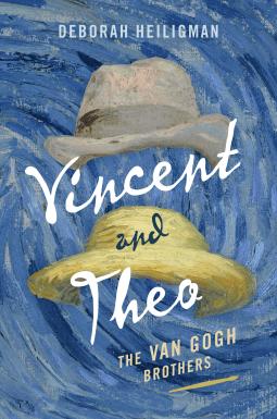 Vincent and Theo The Van Gogh Brothers by Deborah Heiligman