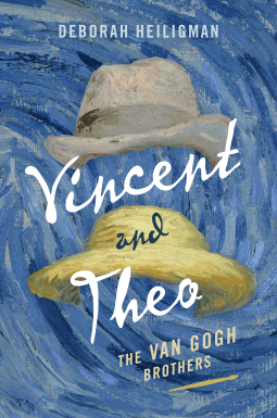 Vincent and Theo The Van Gogh Brothers by Deborah Heiligman