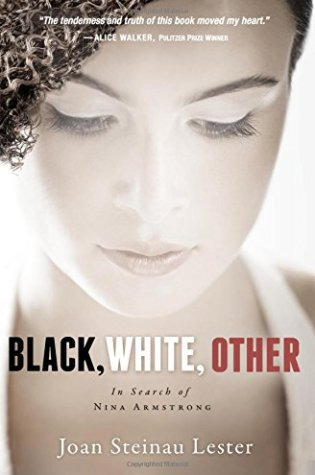 Black White Other In Search of Nina Armstrong by Joan Steinau Lester