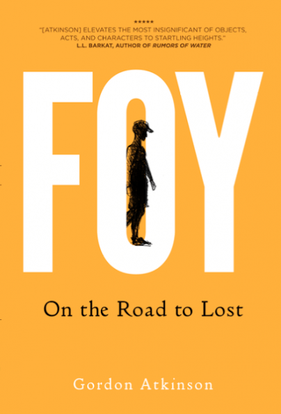 Foy: On the Road to Lost by GORDON ATKINSON