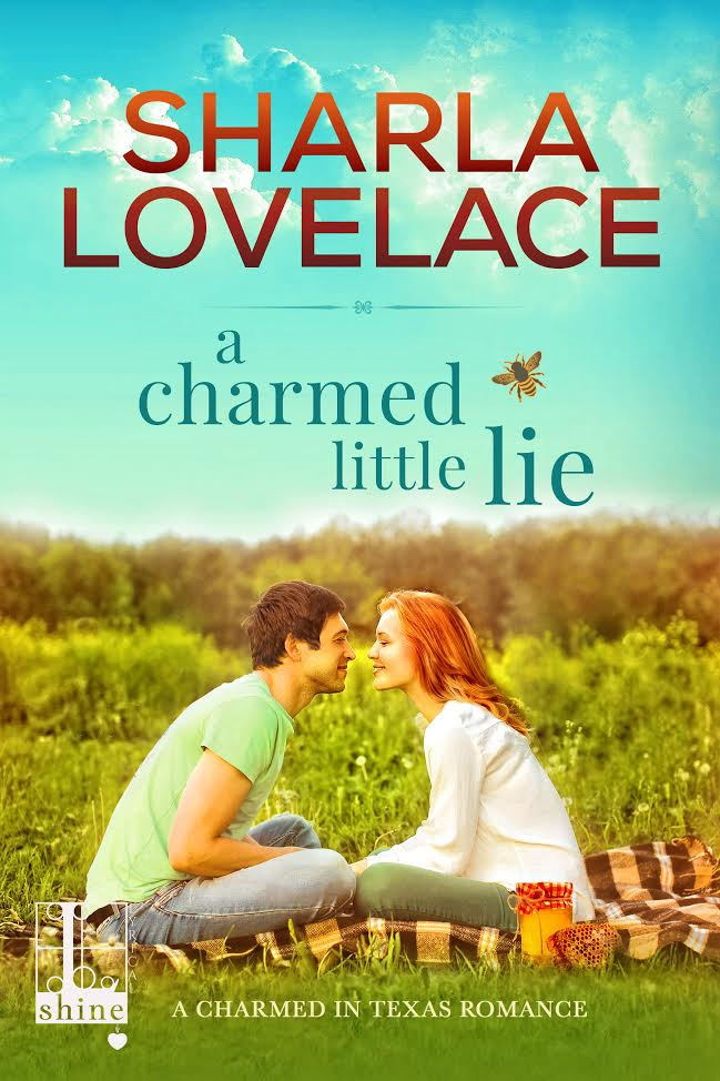 A CHARMED LITTLE LIE Charmed in Texas #1 by: Sharla Lovelace
