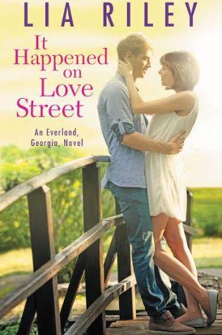 IT HAPPENED ON LOVE STREET by: Lia Riley