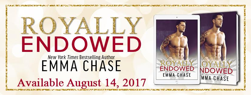 ROYALLY ENDOWED  The Royally Series Book 3  By Emma Chase