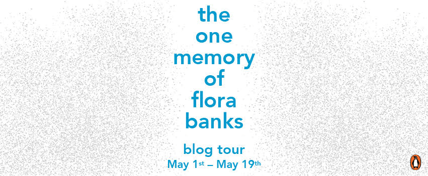 THE ONE MEMORY OF FLORA BANKS by: Emily Barr