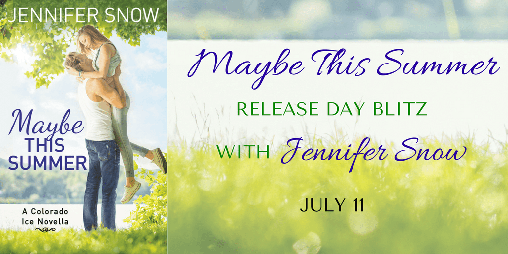 Maybe This Summer by Jennifer Snow