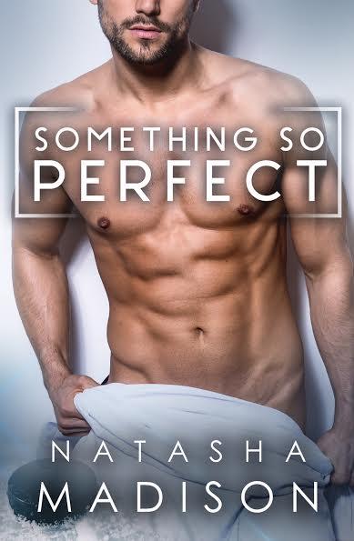 Something So Perfect by Natasha Madison