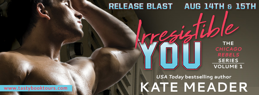IRRESISTIBLE YOU Chicago Rebels #1 by: Kate Meader