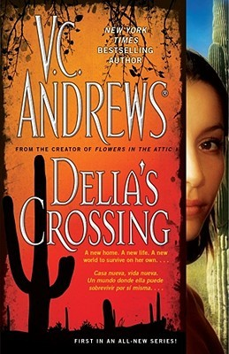FEATURE POST! Re-Release of Delia's Crossing by  V.C. Andrews
