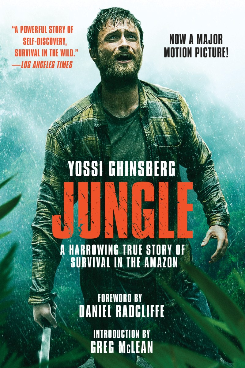 JUNGLE Movie Tie-In Edition  by: Yossi Ghinsberg, Daniel Radcliffe (Foreword), Greg McLean (Introduction)