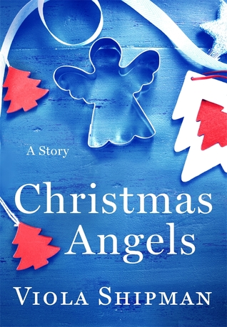 Christmas Angels: A Novella  by Viola Shipman