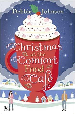 Christmas at the Comfort Food Cafe by: Debbie Johnson