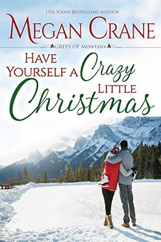 Have Yourself a Crazy Little Christmas by Megan Crane