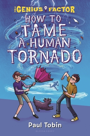 How to Tame a Human Tornado by Paul Tobin