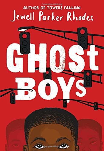 Ghost Boys by: Jewell Parker Rhodes