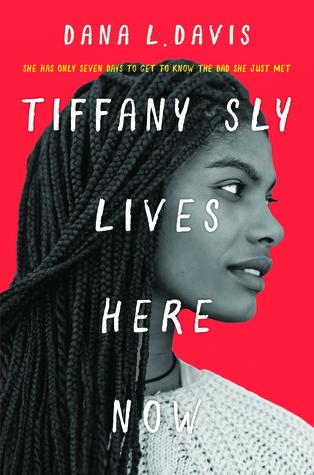 Tiffany Sly Lives Here Now by Dana L. Davis