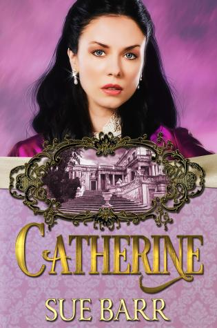 Catherine by Sue Barr