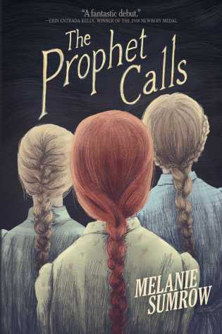 THE PROPHET CALLS by: Melanie Sumrow