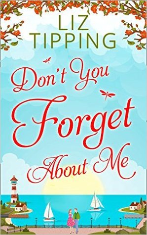 Don't You Forget About Me by: Liz Tipping