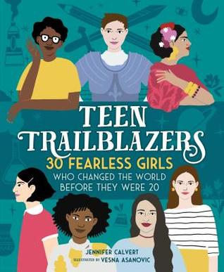 Teen Trailblazers by Jennifer Calvert & Vesna Asanovic