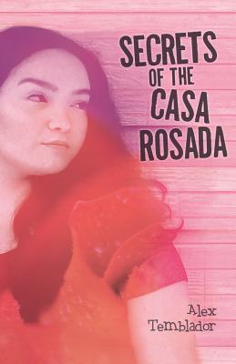 Secrets of the Casa Rosada by Alex Temblador