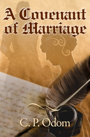 A Covenant of Marriage by: C.P. Odem