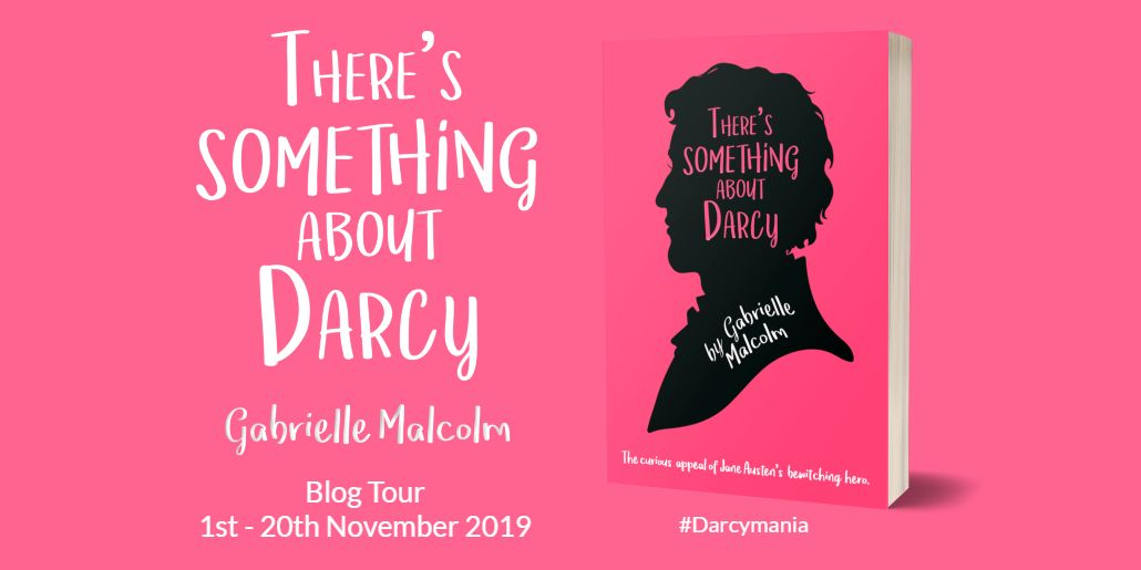 There's Something About Darcy by  Dr. Gabrielle Malcolm