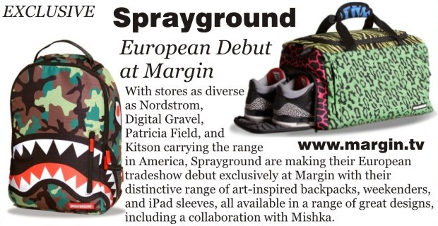 Sprayground + Exhibition Preview + FEB 2013 + Margin London Tradeshow