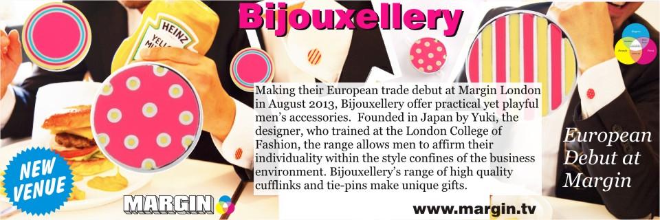 August 2013 Preview + Bijouxellery at Margin London