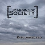 "Margins of Society Release Their Second Album - ""Disconnected"""