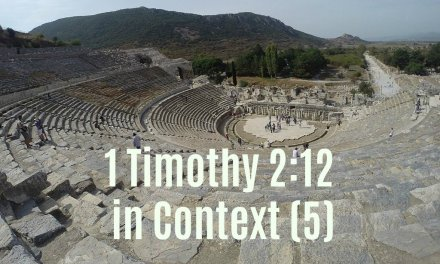 1 Timothy 2:12 in Context (Part 5)
