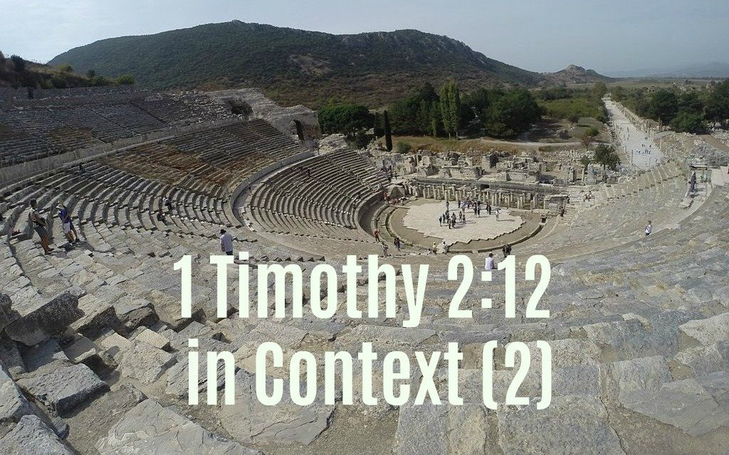 1 Timothy 2:12 in Context (Part 2)