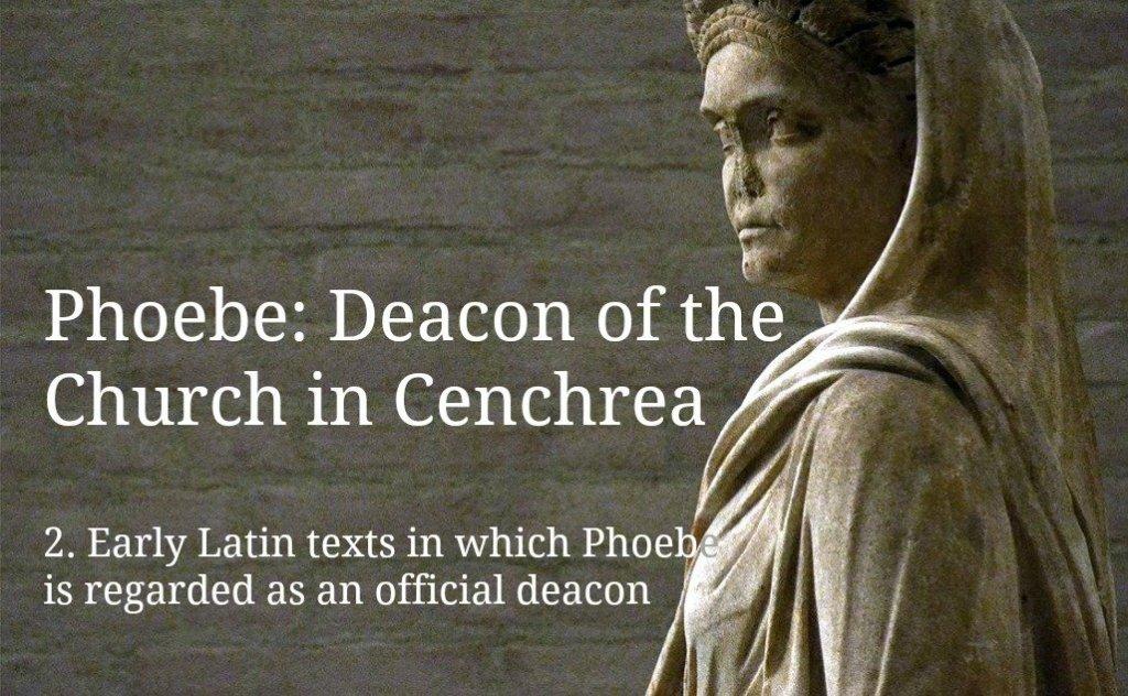 Phoebe official deacon deaconess, Romans 16, Latin ministra diaconus, Origen, Pliny