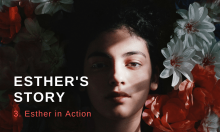 Esther's Story (3): Esther in Action