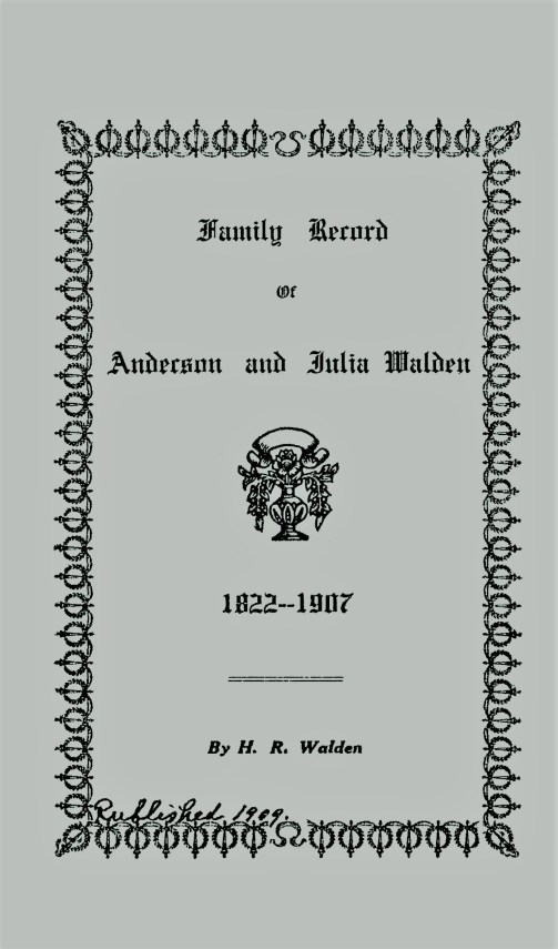Family Record of Anderson and Julia Walden, by Henry Ruffin Walden, 1909