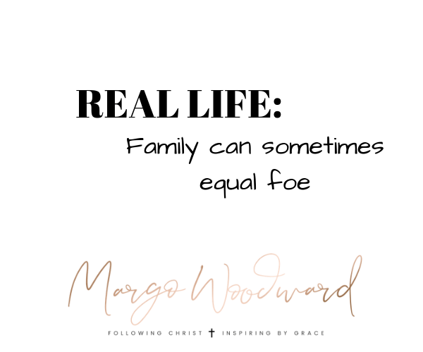 REAL LIFE: Family Can Sometimes Equal Foe