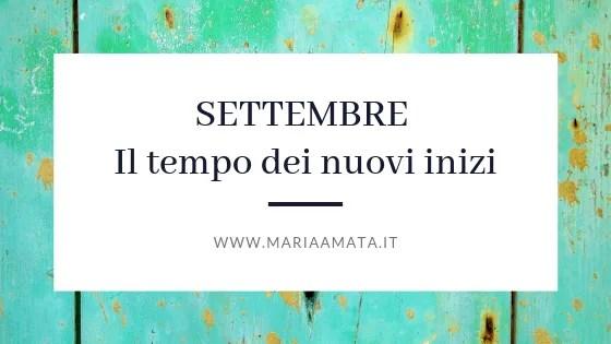 settembre, il tempo dei nuovi inizi