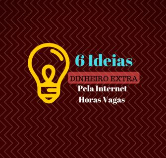 6-ideias-para-ganhar-dinheiro-extra-pela-internet-nas-horas-vagas