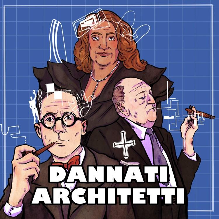 dannati architetti podcast